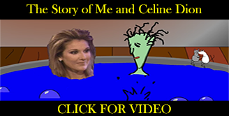 The Story of Me and Celine Dion
