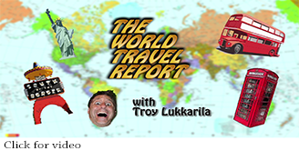 Troy's World Travel Report